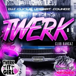 TWERK MIX (Club Bangaz)