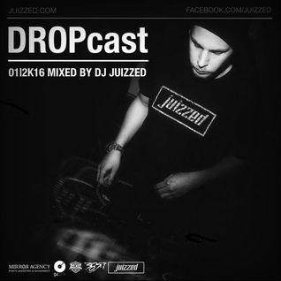 DJ Juizzed x DROPcast 01|2K16