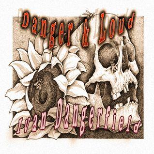 φ Danger & Loud Nº 7 φ