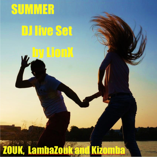 Summer Zouk, LambaZouk and Kizomba DJ Set 2015 by LionX