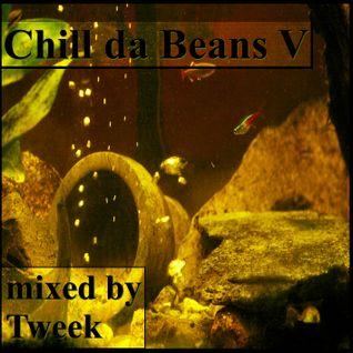 Chill da Beans V