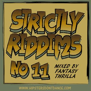 Strictly Riddims No 11 Mixed by Fantasy Thrilla