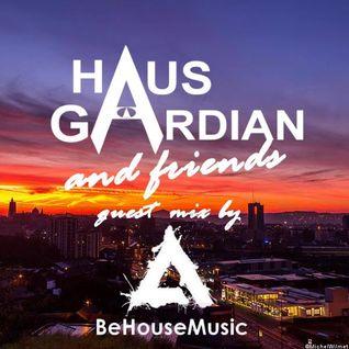 HausGardian & Friends - Be House Music Guest Mix
