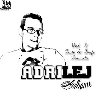 AdriLej - Anthems Vol.2 Tech & Deep Sounds
