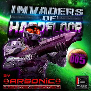 ► INVADERS OF HARDFLOOR mission 005 ► mix by ARSONIC I3.II.2oI5