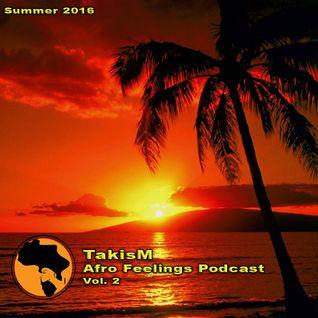 TakisM - Afro Feelings Podcast Vol.2 (Summer 2016)