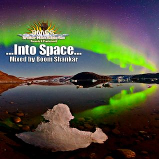 Into Space (Mixed by Boom Shankar / BMSS Records 2011)