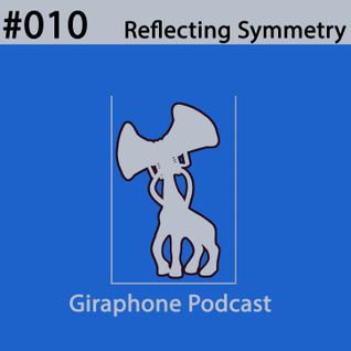 GIRPodcast010 [DJ set by Reflecting Symmetry]