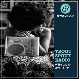 The First Trout Spout Radio Show on Reform Radio