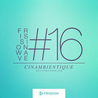 FRISSIONWAVE #16
