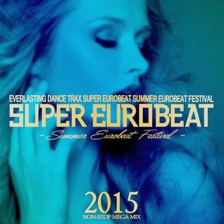 Summer Eurobeat Festival 2015 DISC-1