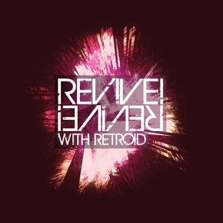 Revive! 087 With Retroid And Patrick Edwards (18-08-2016)