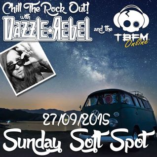 TBFM Sunday Soft Spot - Guest DJ Dazzle Rebel - 27 09 2015 - Chill the Rock Out
