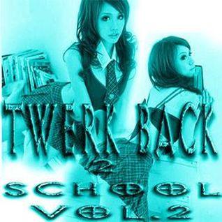 Twerk Back 2 School VOL.2