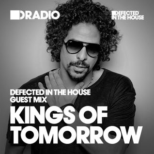 Defected In The House Radio - 17.08.15 - Guest Mix Kings Of Tomorrow