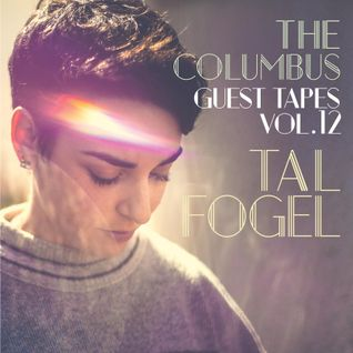 THE COLUMBUS GUEST TAPES VOL. 12- TAL FOGEL