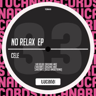 Cele - No Relax (Original Mix) Tucana Records