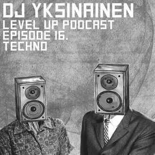 LEVEL UP podcast session with DJ Yksinainen [episode 16]