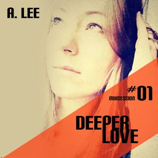 A. LEE's Deeper Love Mix #01