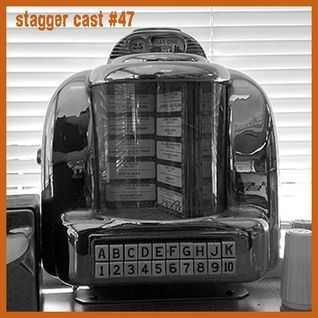 Stagger Cast #47