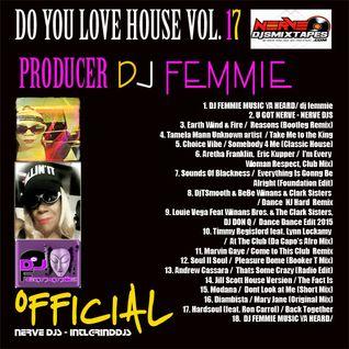 DJ FEMMIE PRESENTS DO YOU LOVE HOUSE VOL 17 - OFFICIAL