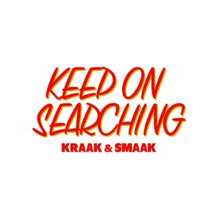 Kraak & Smaak presents Keep on Searching - show #76, 07-08-15