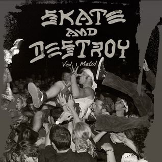 Skate And Destroy vol.1 - Metal