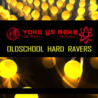 Yoko vs Meke - Oldschool Hard Ravers [DI.fm radio 2006]