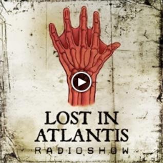 LOST IN ATLANTIS RADIO SHOW #87 - Mixed by Freund der Familie