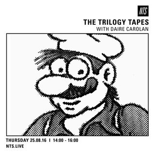 The Trilogy Tapes w/ Daire Carolan - 25th August 2016