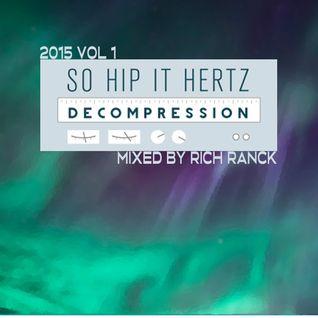 So Hip It Hertz: Decompression 2015 Vol 1