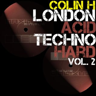 Colin H - London Acid Techno Hard - Vol. 2 (London Acid Techno)