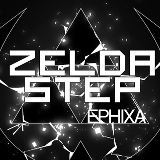 Ephixa - Zelda Step (Continuous Mix)