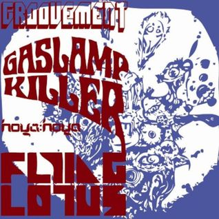 Groovement: Gaslamp Killer x Flying Lotus