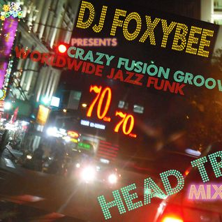HEAD TRIP a selection of the craziest fusion grooves and worldwide jazz funk by DJ FOXYBEE 100%VYNIL