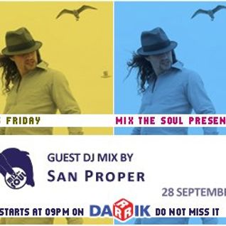 San Proper Guest Mix (Broadcasted on 28.09.2012 Mix The Soul with Vladislav Moustache Love)