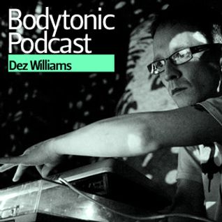 Bodytonic Podcast - Dez Williams