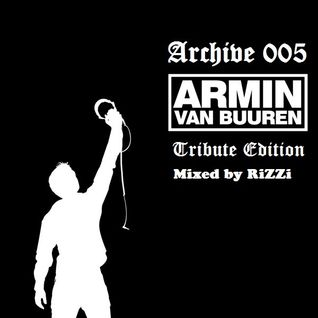 Archive 005 (Armin van Buuren Tribute Edition)