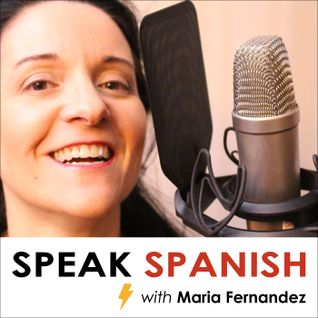 #107 Ask Maria your Spanish language questions
