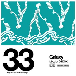 """THE TRAVEL MIX Vol.33 """"Galaxy"""" Mixed by DJ DSK"""