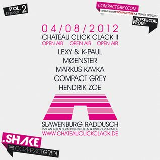 Compact Grey - .Shake (Vol. 2) - Live from Chateau Click Clack // Bi-Weekly Podcast + Promo Mixtape