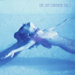 The Joy Coroner mix 2