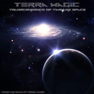 Terra Magic - Transcendence of Time and Space 07.10.2015