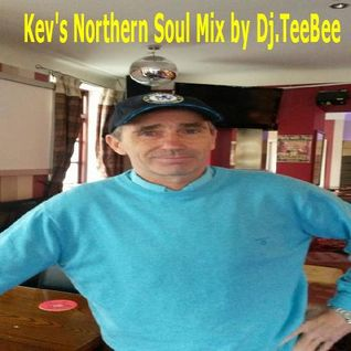 Kevin's Northern Soul Mix by Dj.TeeBee August 2015