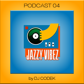 Jazzy Vibez Podcast 04 / Big City Grooves