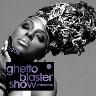 GHETTOBLASTERSHOW #208 (jan. 24/15)
