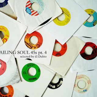 wailing soul 45's pt.4 by ill Dubio