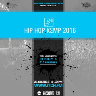 DJ Philly & 210 - Trackside Burners Radio Show 147 - Hip Hop Kemp
