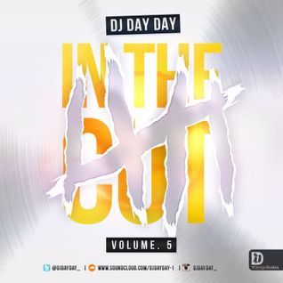DJ Day Day Presents - In The Cut Vol 5 [RE-UPLOAD]