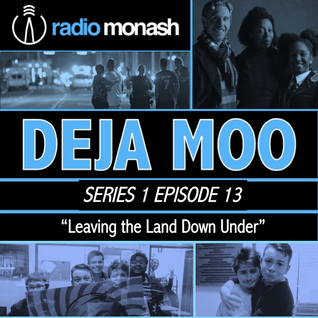 "Deja Moo Show #13 - ""Leaving the Land Down Under"""